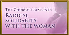 The Church's response: Radical solidarity with the woman