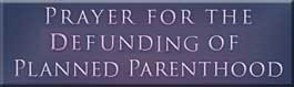 Prayer for Defunding Planned Parenthood