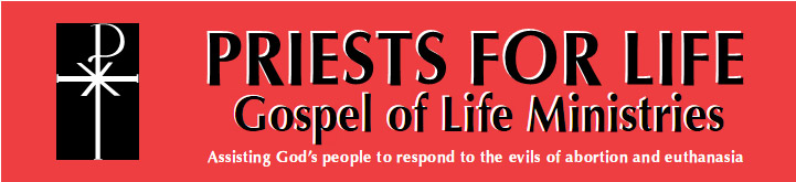 Priests for Life - Gospel of Life Ministries
