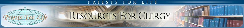 Priests for Life - Resources for Clergy
