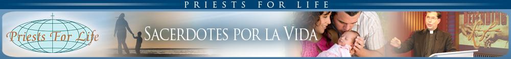 Priests for Life - Sacerdotes por la Vida