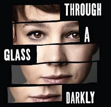 Through Glass Darkly